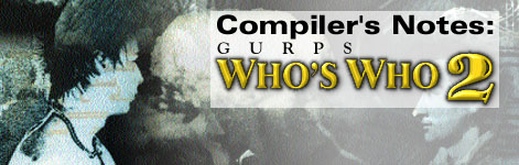 Compiler's Notes: GURPS Who's Who 2